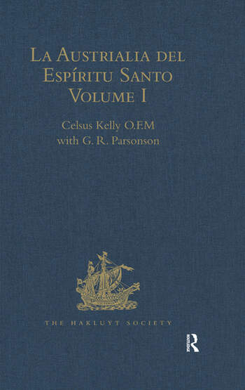 La Austrialia del Espíritu Santo Volume I: The Journal of Fray Martin de Munilla O.F.M. and other documents relating to The Voyage of Pedro Fernández de Quirós to the South Sea (1605-1606) and the Franciscan missionary plan (1617-1627) book cover