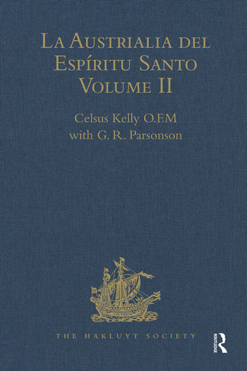 La Austrialia del Espíritu Santo Volume II: The Journal of Fray Martin de Munilla O.F.M. and other documents relating to The Voyage of Pedro Fernández de Quirós to the South Sea (1605-1606) and the Franciscan missionary plan (1617-1627) book cover