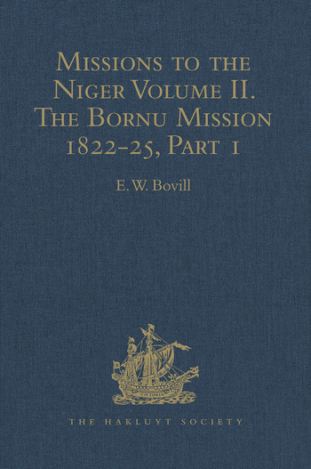 Missions to the Niger Volume II. The Bornu Mission 1822-25, Part I book cover