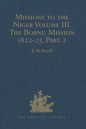 Missions to the Niger Volume III. The Bornu Mission 1822-25, Part 2 book cover