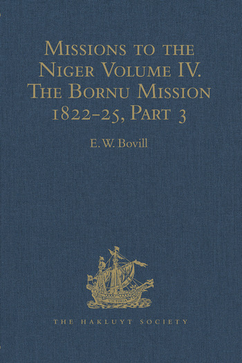 Missions to the Niger Volume IV. The Bornu Mission 1822-25, Part 3 book cover