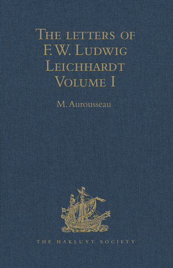 The Letters of F.W. Ludwig Leichhardt Volume I book cover