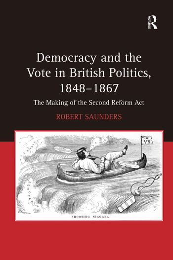 Democracy and the Vote in British Politics, 1848-1867 The Making of the Second Reform Act book cover