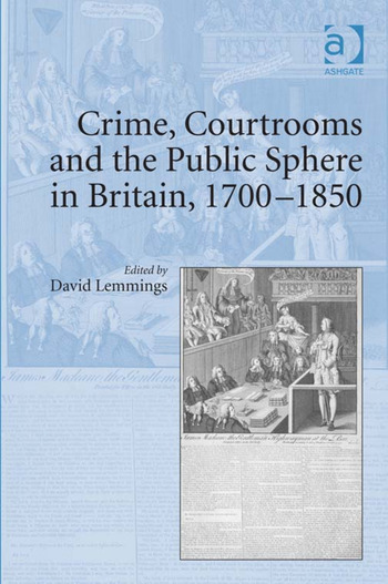 Crime, Courtrooms and the Public Sphere in Britain, 1700-1850 book cover