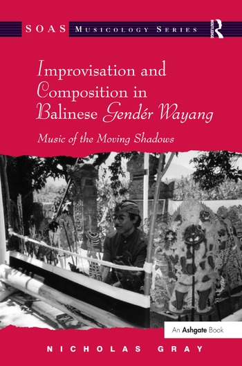 Improvisation and Composition in Balinese Gendér Wayang Music of the Moving Shadows book cover