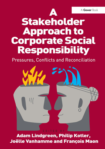 A Stakeholder Approach to Corporate Social Responsibility Pressures, Conflicts, and Reconciliation book cover