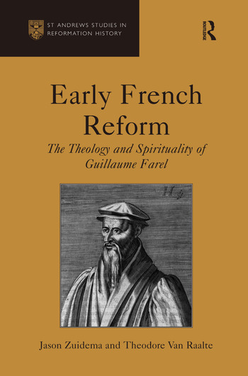 Early French Reform The Theology and Spirituality of Guillaume Farel book cover