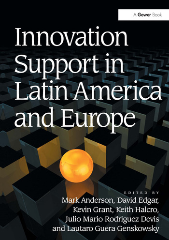 Innovation Support in Latin America and Europe Theory, Practice and Policy in Innovation and Innovation Systems book cover