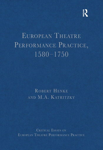 European Theatre Performance Practice, 1580-1750 book cover