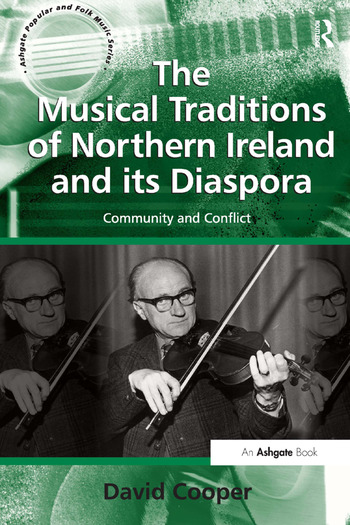 The Musical Traditions of Northern Ireland and its Diaspora Community and Conflict book cover