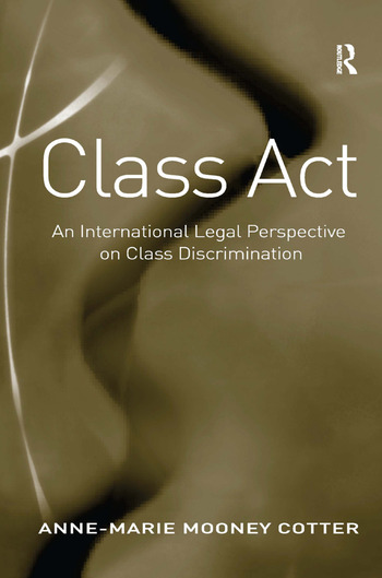 Class Act An International Legal Perspective on Class Discrimination book cover