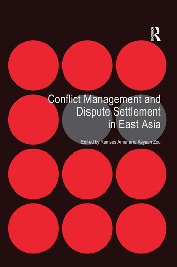 Conflict Management and Dispute Settlement in East Asia book cover