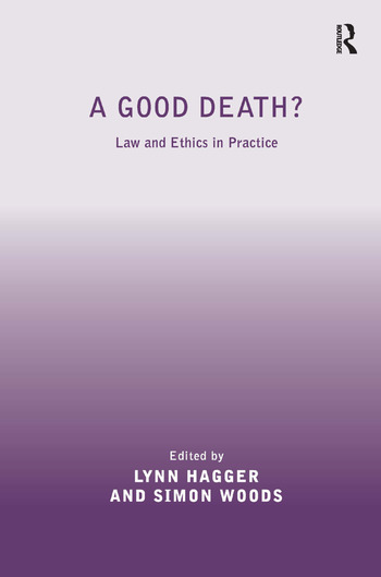 A Good Death? Law and Ethics in Practice book cover