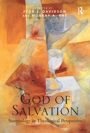 God of Salvation Soteriology in Theological Perspective book cover