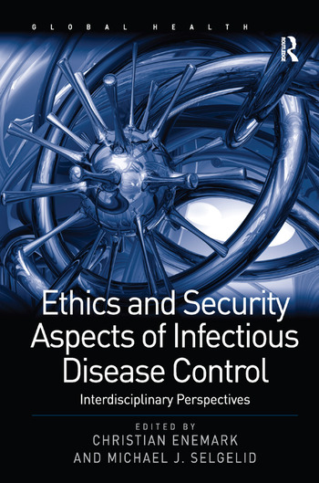 Ethics and Security Aspects of Infectious Disease Control Interdisciplinary Perspectives book cover