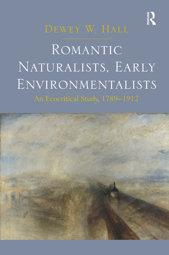 Romantic Naturalists, Early Environmentalists An Ecocritical Study, 1789-1912 book cover
