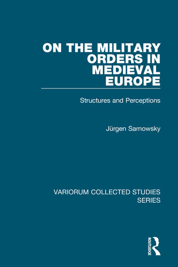 On the Military Orders in Medieval Europe Structures and Perceptions book cover