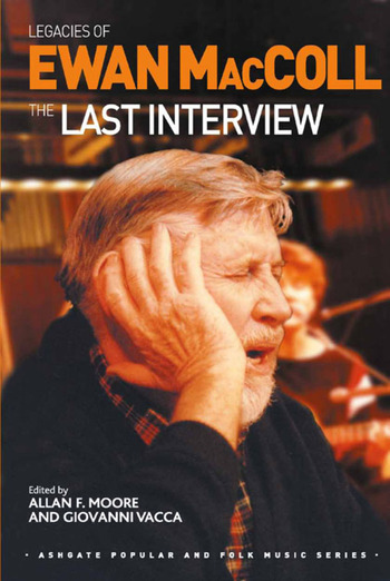 Legacies of Ewan MacColl The Last Interview book cover