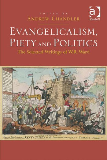 Evangelicalism, Piety and Politics The Selected Writings of W.R. Ward book cover