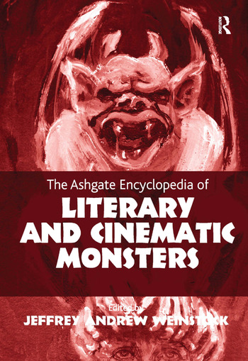 The Ashgate Encyclopedia of Literary and Cinematic Monsters book cover