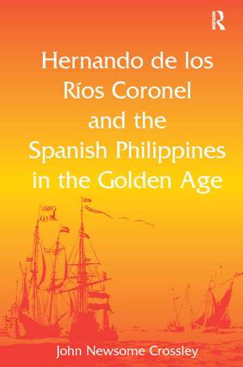 Hernando de los Ríos Coronel and the Spanish Philippines in the Golden Age book cover