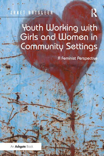 Youth Working with Girls and Women in Community Settings A Feminist Perspective book cover