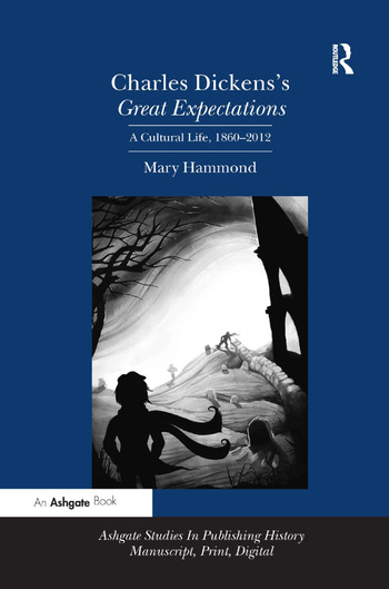 Charles Dickens's Great Expectations A Cultural Life, 1860–2012 book cover
