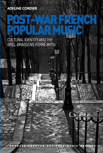 Post-War French Popular Music: Cultural Identity and the Brel-Brassens-Ferré Myth book cover