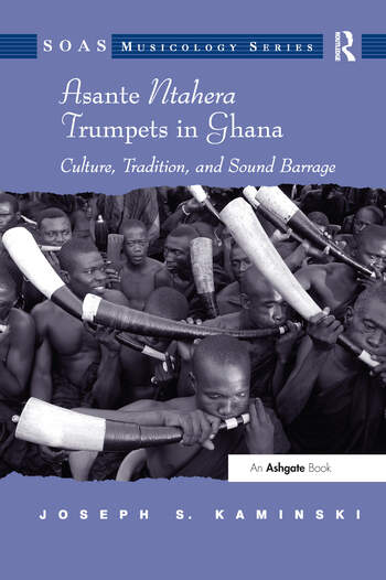 Asante Ntahera Trumpets in Ghana Culture, Tradition, and Sound Barrage book cover