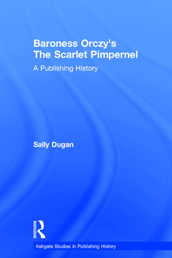 Baroness Orczy's The Scarlet Pimpernel A Publishing History book cover