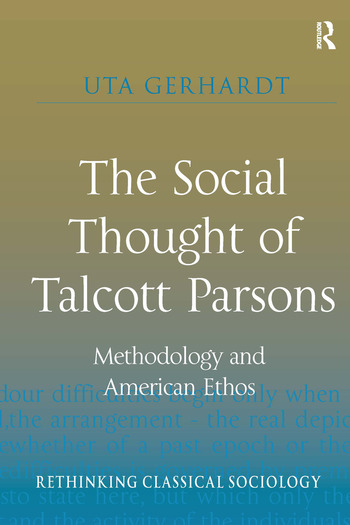 The Social Thought of Talcott Parsons Methodology and American Ethos book cover