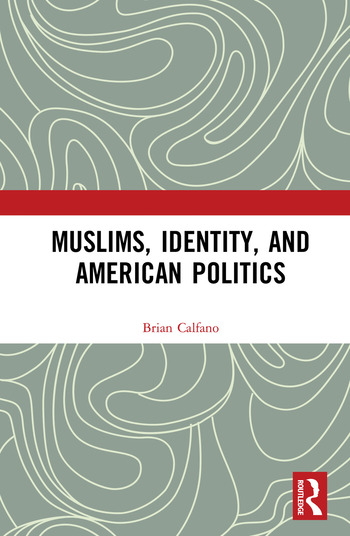 Muslims, Identity, and American Politics book cover