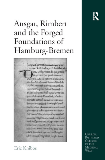 Ansgar, Rimbert and the Forged Foundations of Hamburg-Bremen book cover
