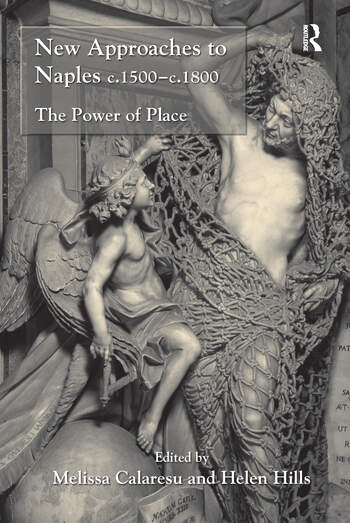 New Approaches to Naples c.1500-c.1800 The Power of Place book cover