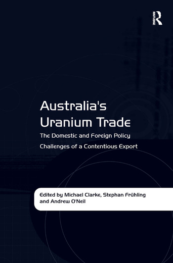 Australia's Uranium Trade The Domestic and Foreign Policy Challenges of a Contentious Export book cover