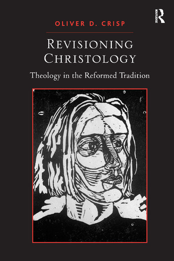 Revisioning Christology Theology in the Reformed Tradition book cover