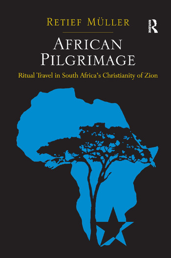 African Pilgrimage Ritual Travel in South Africa's Christianity of Zion book cover