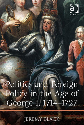 Politics and Foreign Policy in the Age of George I, 1714-1727 book cover