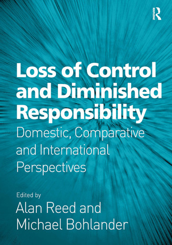 Loss of Control and Diminished Responsibility Domestic, Comparative and International Perspectives book cover