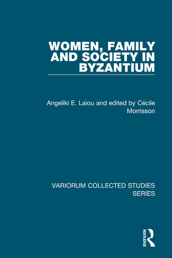 Women, Family and Society in Byzantium book cover