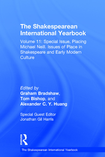 The Shakespearean International Yearbook Volume 11: Special Issue, Placing Michael Neill. Issues of Place in Shakespeare and Early Modern Culture book cover