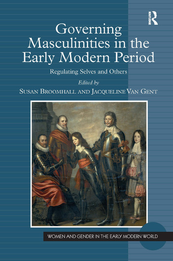 Governing Masculinities in the Early Modern Period Regulating Selves and Others book cover