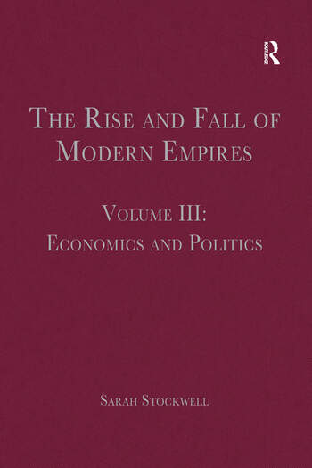 The Rise and Fall of Modern Empires, Volume III Economics and Politics book cover