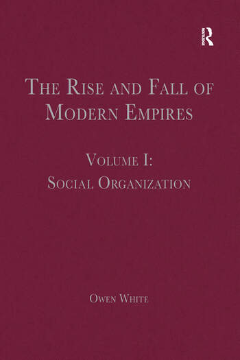The Rise and Fall of Modern Empires, Volume I Social Organization book cover