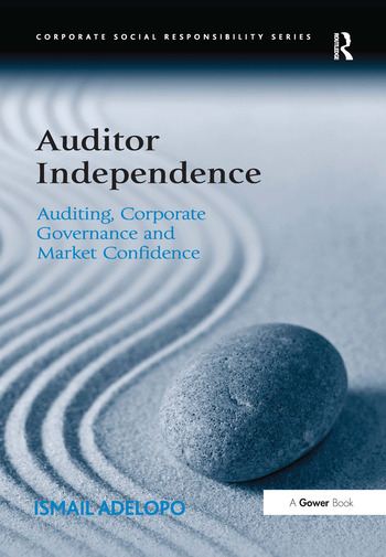 Auditor Independence Auditing, Corporate Governance and Market Confidence book cover