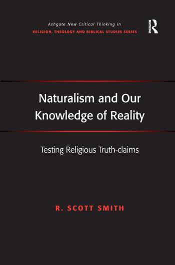 Naturalism and Our Knowledge of Reality Testing Religious Truth-claims book cover