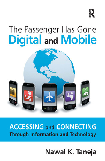 The Passenger Has Gone Digital and Mobile Accessing and Connecting Through Information and Technology book cover