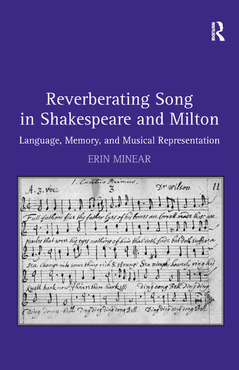Reverberating Song in Shakespeare and Milton Language, Memory, and Musical Representation book cover