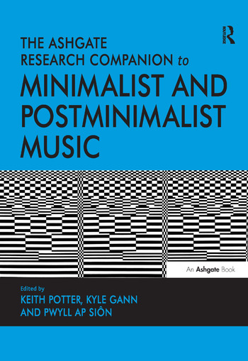 The Ashgate Research Companion to Minimalist and Postminimalist Music book cover