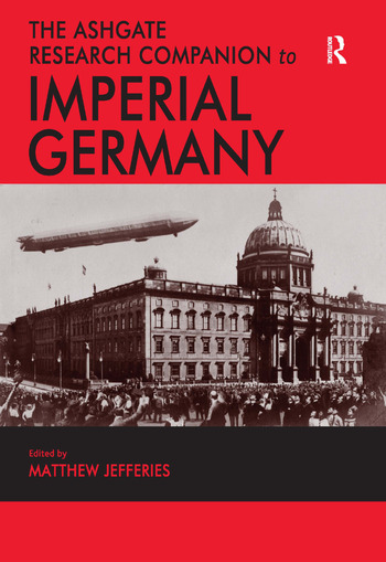 The Ashgate Research Companion to Imperial Germany book cover